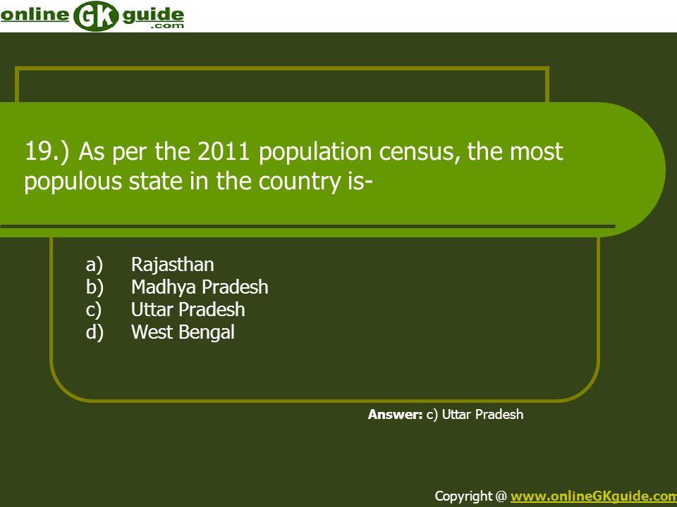 a) Rajasthan b) Madhya Pradesh c) Uttar Pradesh d) West Bengal