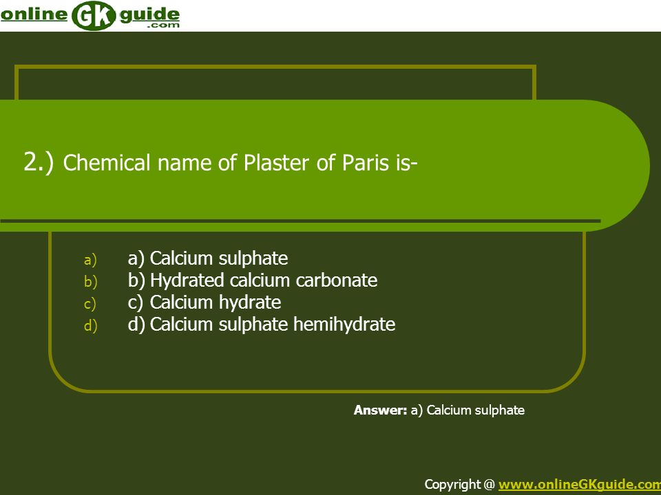2.) Chemical name of Plaster of Paris is-