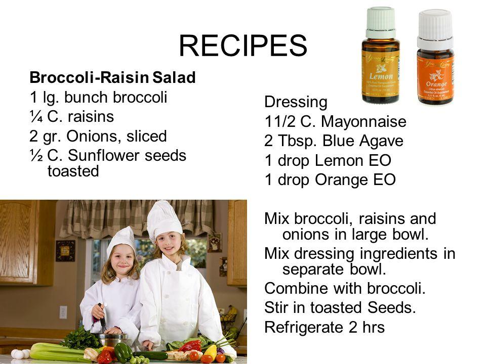 RECIPES Broccoli-Raisin Salad 1 lg. bunch broccoli ¼ C. raisins