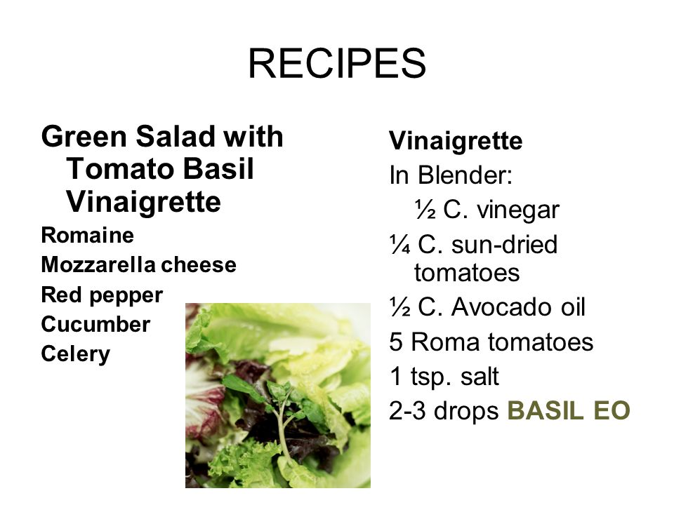 RECIPES Green Salad with Tomato Basil Vinaigrette Vinaigrette