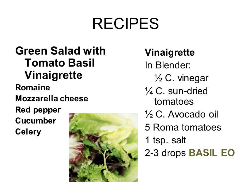 RECIPES Green Salad with Tomato Basil Vinaigrette Vinaigrette