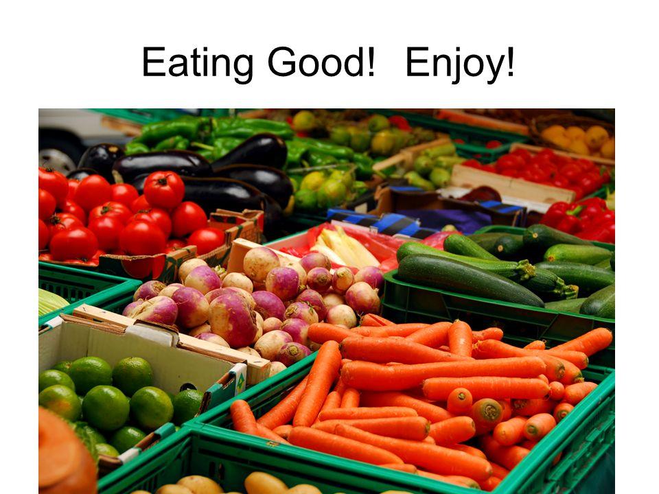 Eating Good! Enjoy!
