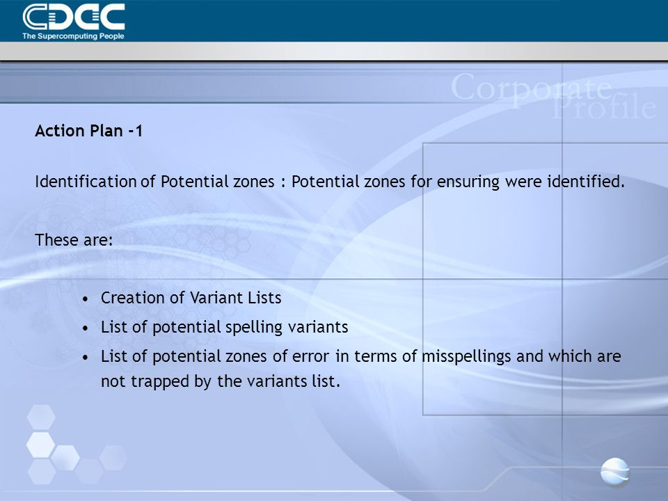 Action Plan -1 Identification of Potential zones : Potential zones for ensuring were identified. These are: