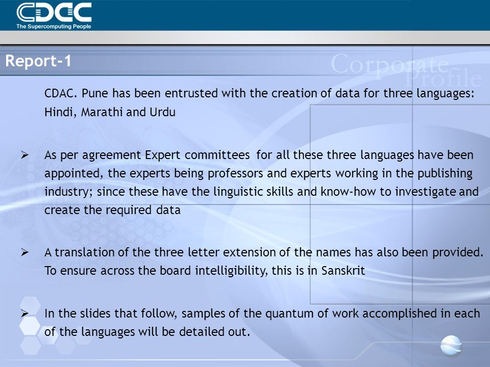Report-1 CDAC. Pune has been entrusted with the creation of data for three languages: Hindi, Marathi and Urdu.