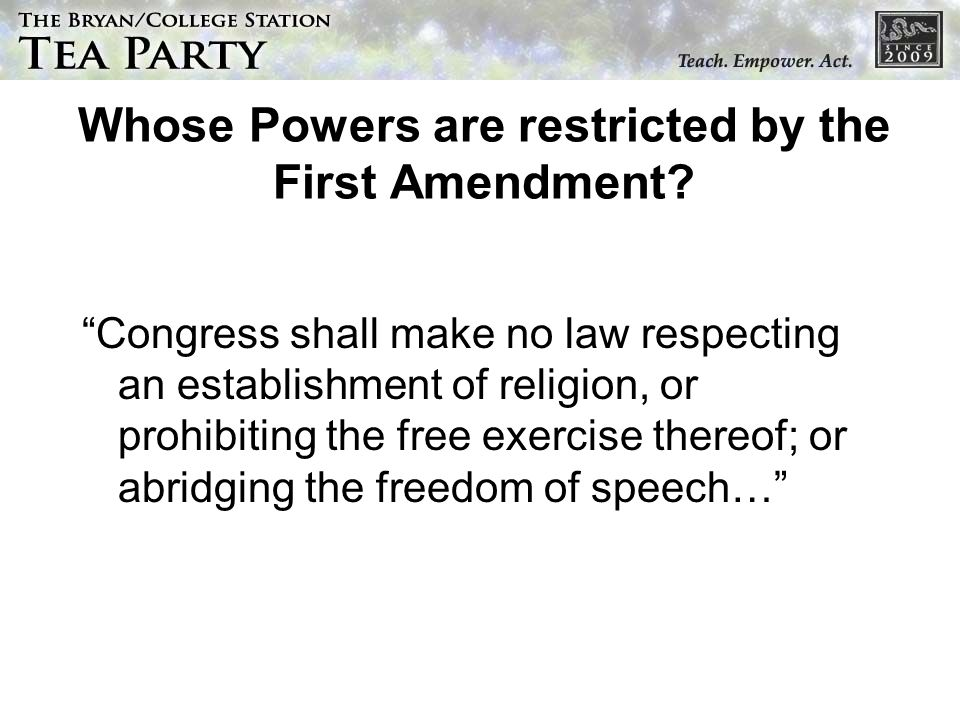 Whose Powers are restricted by the First Amendment