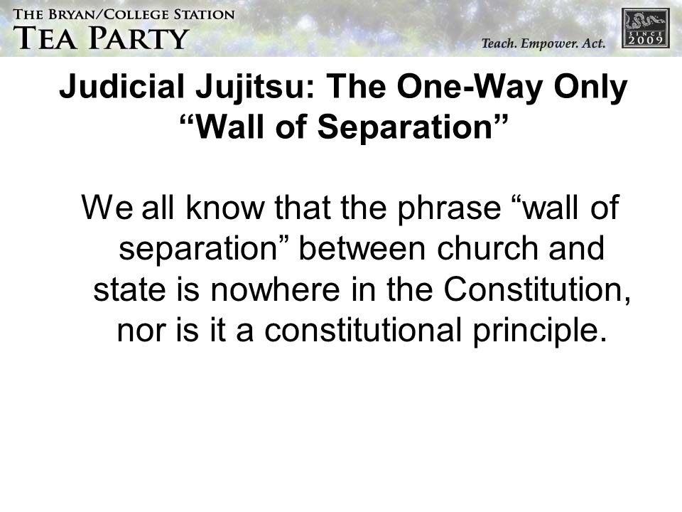 Judicial Jujitsu: The One-Way Only Wall of Separation