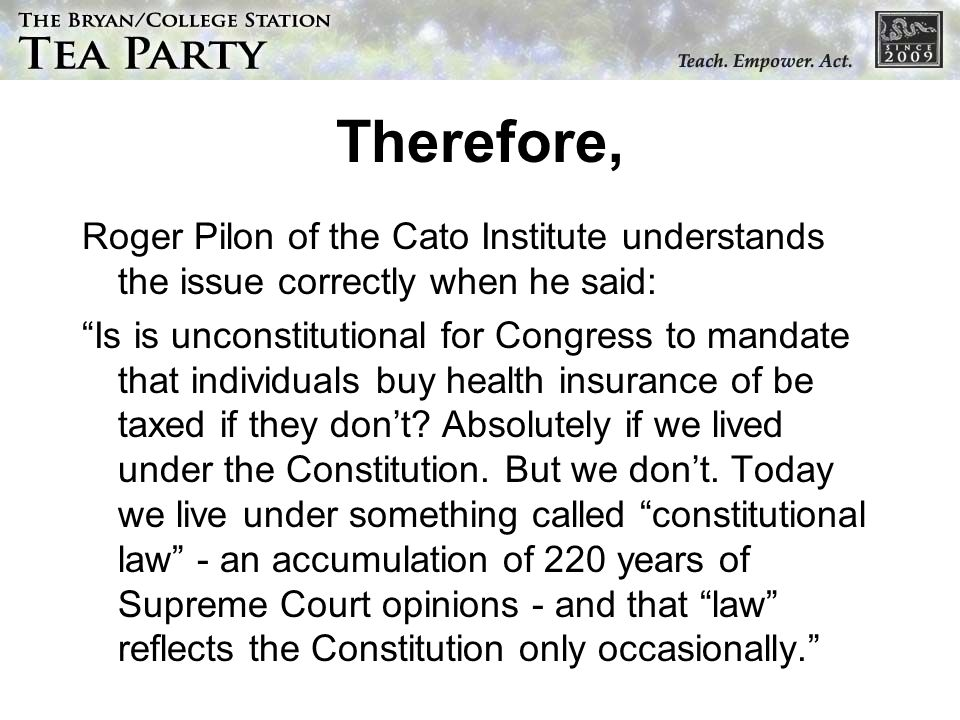 Therefore, Roger Pilon of the Cato Institute understands the issue correctly when he said: