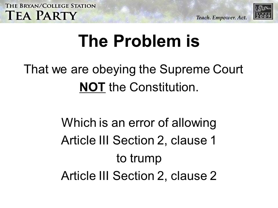 The Problem is That we are obeying the Supreme Court