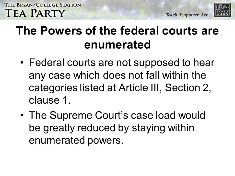 The Powers of the federal courts are enumerated