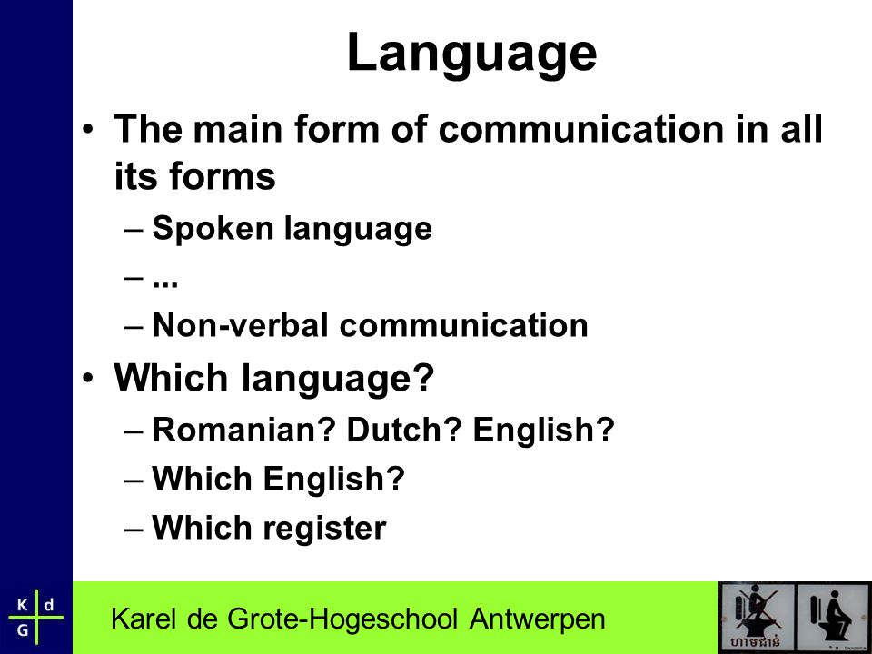 Language The main form of communication in all its forms
