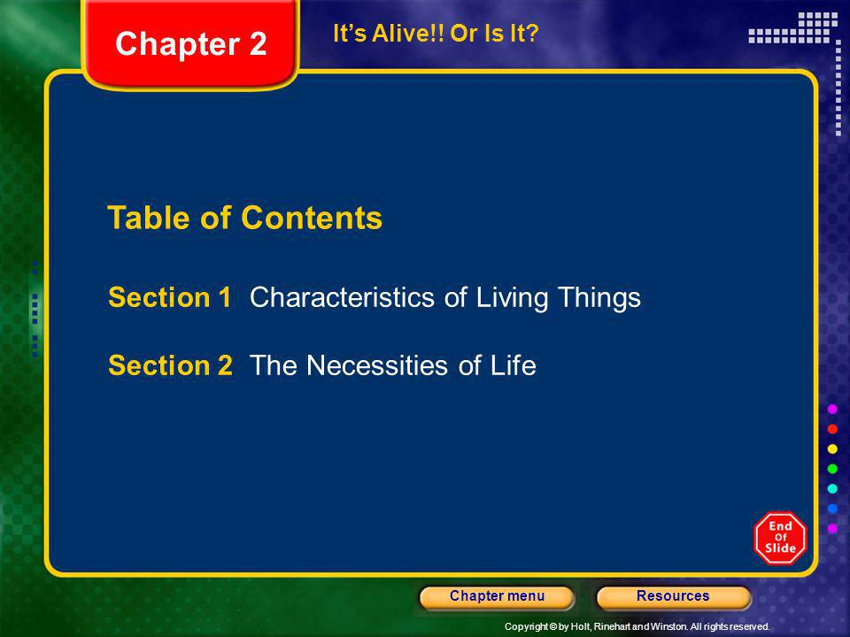 Chapter 2 Table of Contents Section 1 Characteristics of Living Things