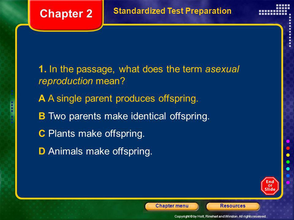 Chapter 2 Standardized Test Preparation. 1. In the passage, what does the term asexual reproduction mean