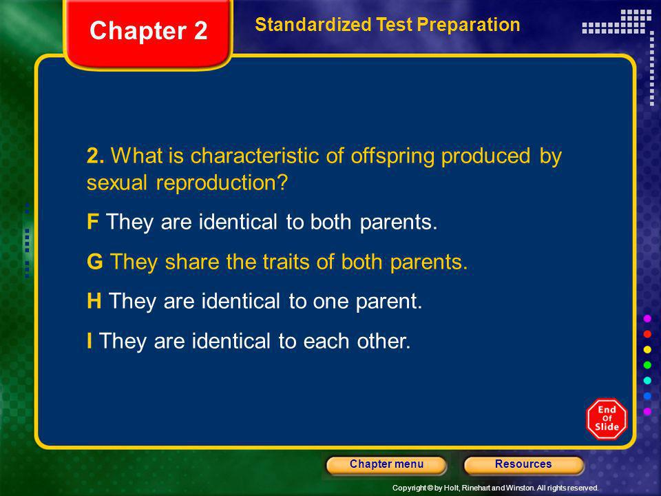 Chapter 2 Standardized Test Preparation. 2. What is characteristic of offspring produced by sexual reproduction
