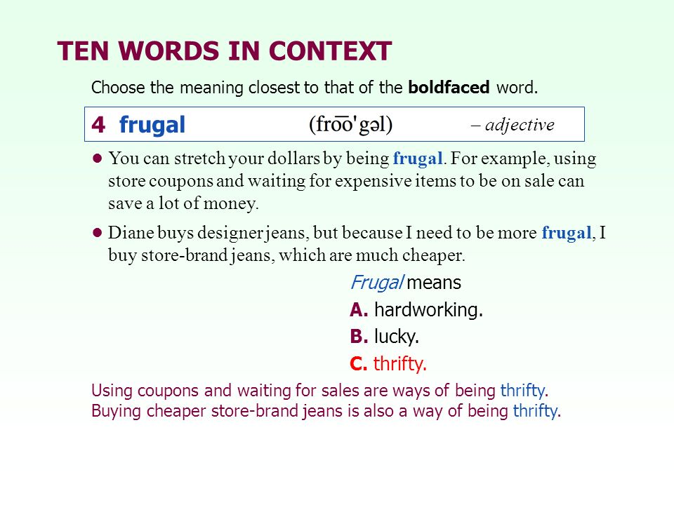 TEN WORDS IN CONTEXT 4 frugal – adjective