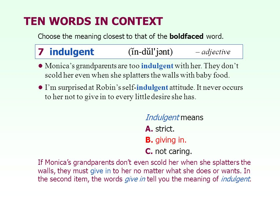 TEN WORDS IN CONTEXT 7 indulgent – adjective