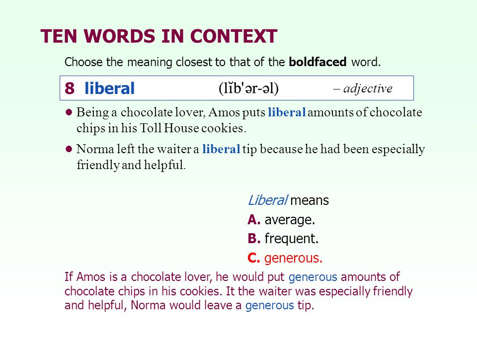 TEN WORDS IN CONTEXT 8 liberal – adjective