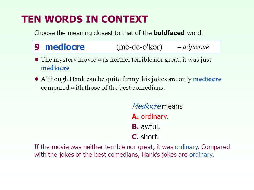 TEN WORDS IN CONTEXT 9 mediocre – adjective