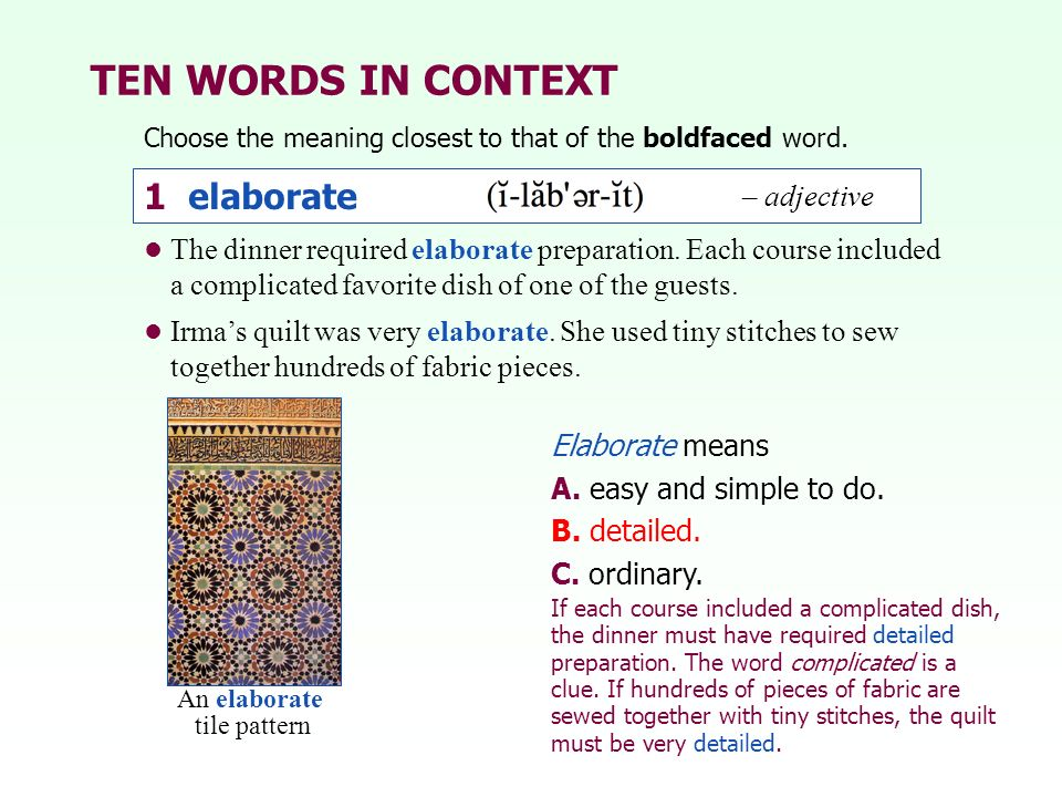 TEN WORDS IN CONTEXT 1 elaborate – adjective