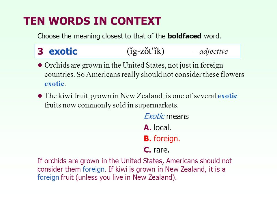 TEN WORDS IN CONTEXT 3 exotic – adjective