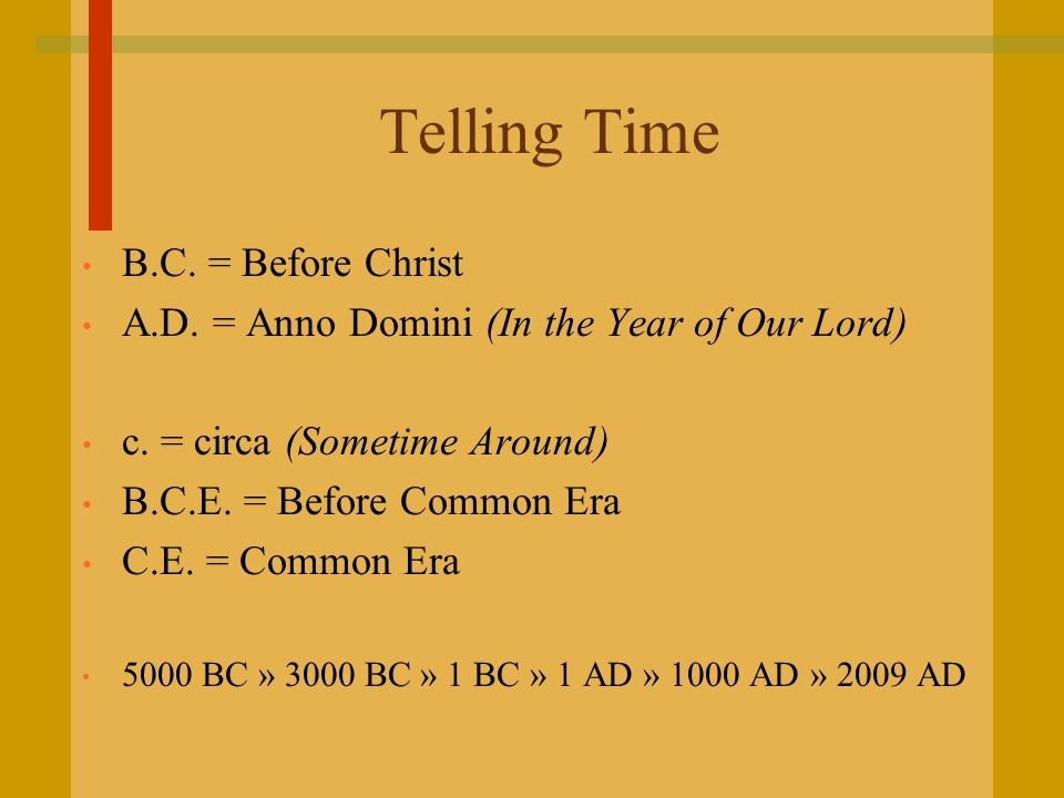 Telling Time B.C. = Before Christ