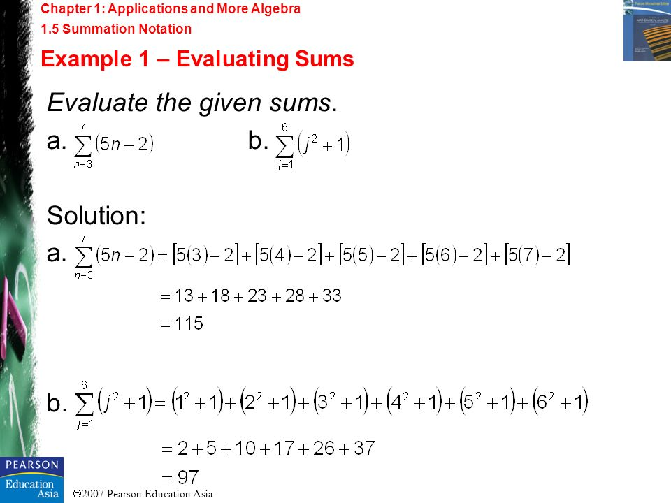 Evaluate the given sums. a. b. Solution: a.