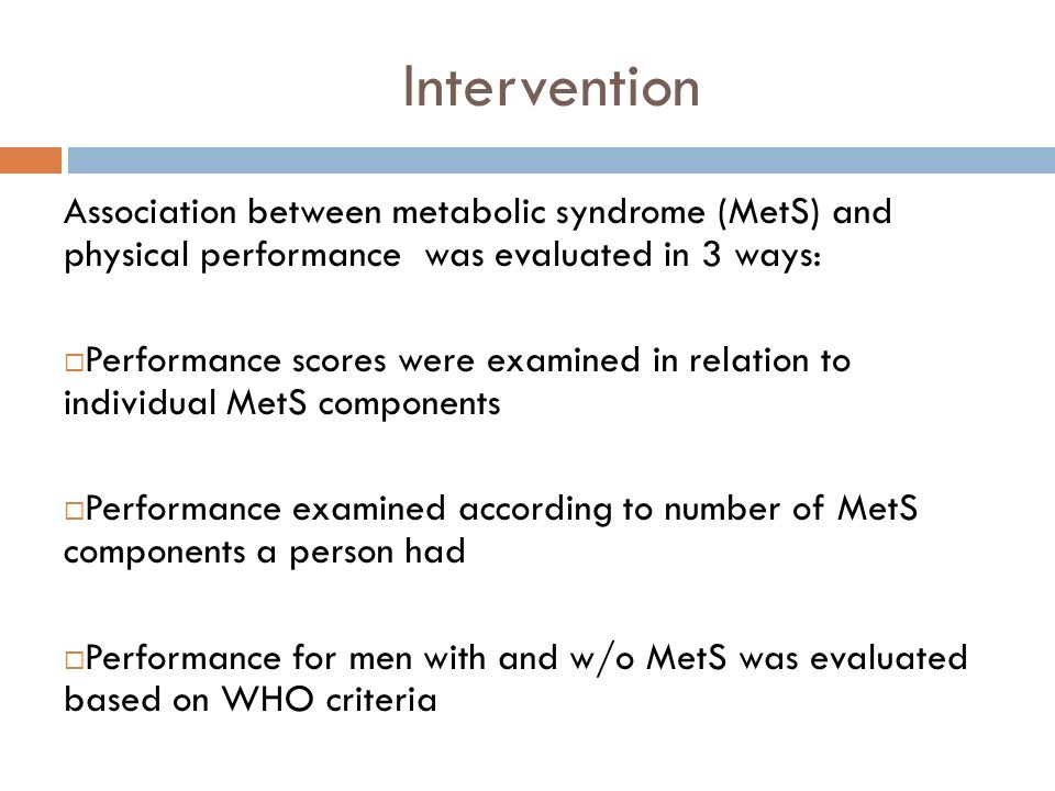 Intervention Association between metabolic syndrome (MetS) and physical performance was evaluated in 3 ways: