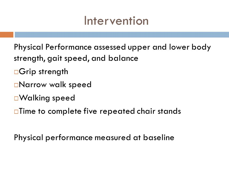 Intervention Physical Performance assessed upper and lower body strength, gait speed, and balance.