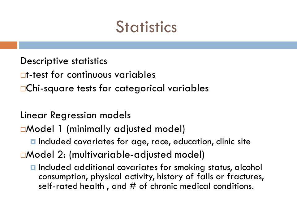 Statistics Descriptive statistics t-test for continuous variables