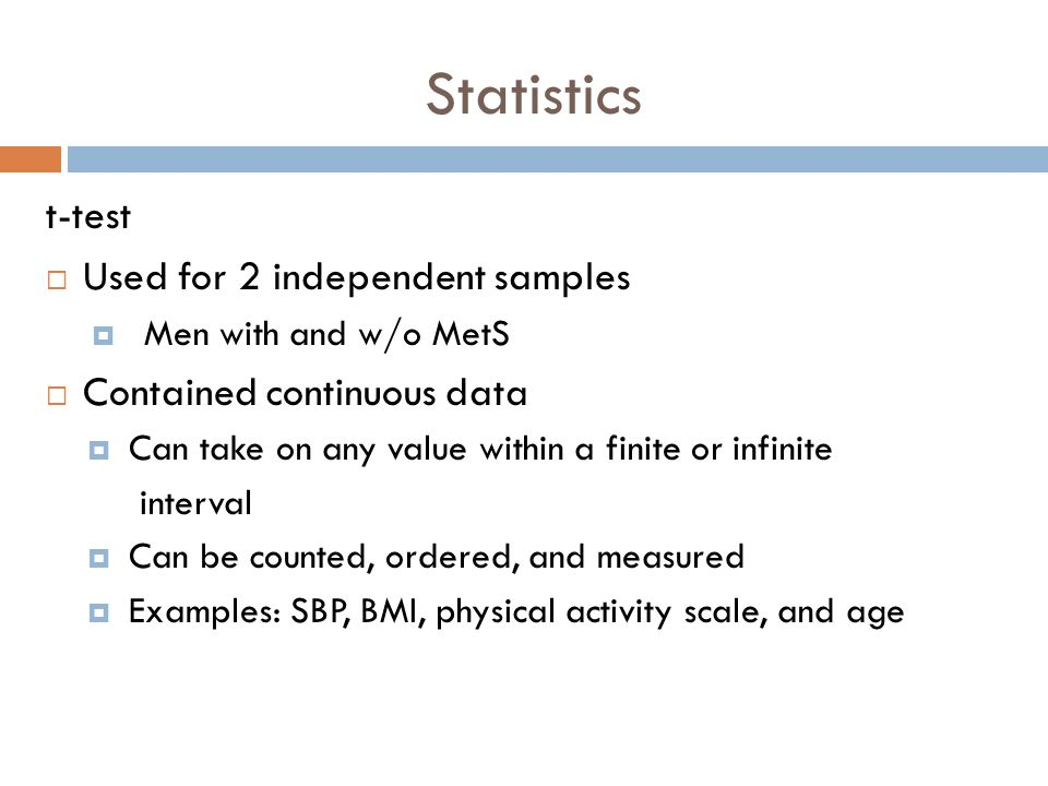 Statistics t-test Used for 2 independent samples