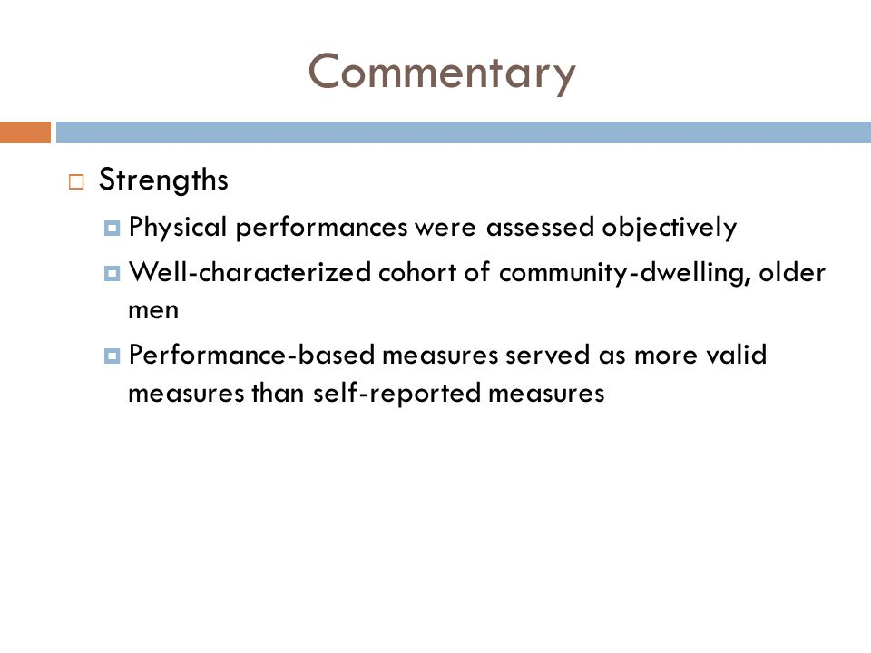 Commentary Strengths Physical performances were assessed objectively