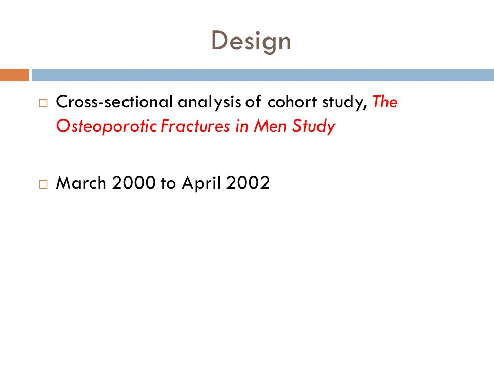 Design Cross-sectional analysis of cohort study, The Osteoporotic Fractures in Men Study.