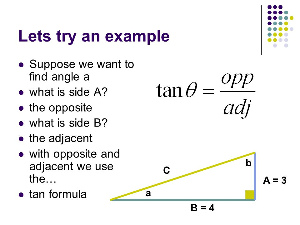 Lets try an example Suppose we want to find angle a what is side A