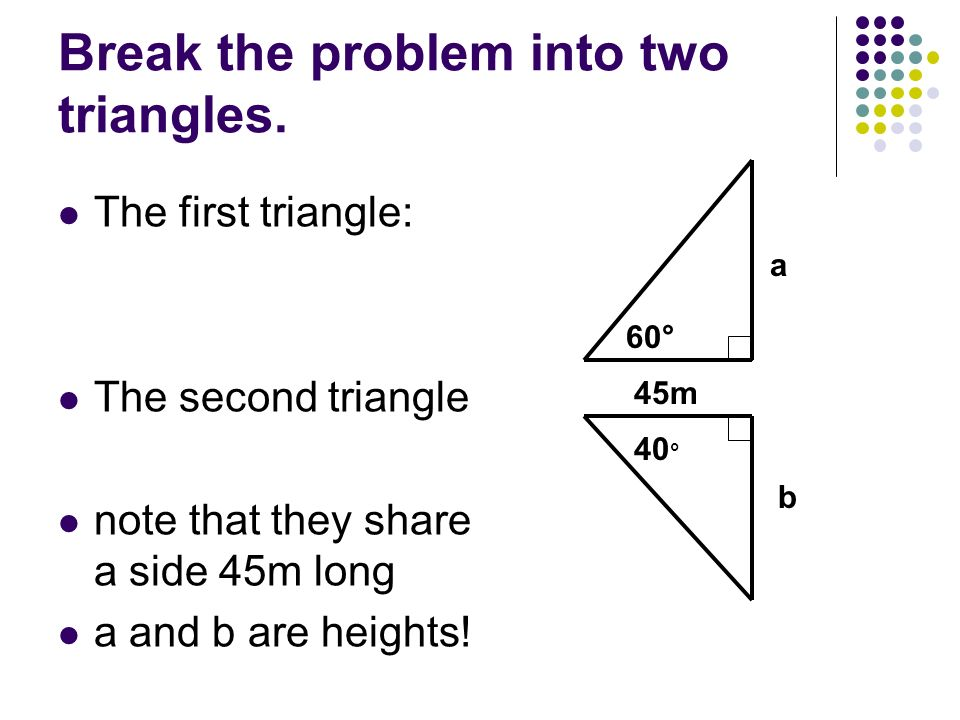 Break the problem into two triangles.