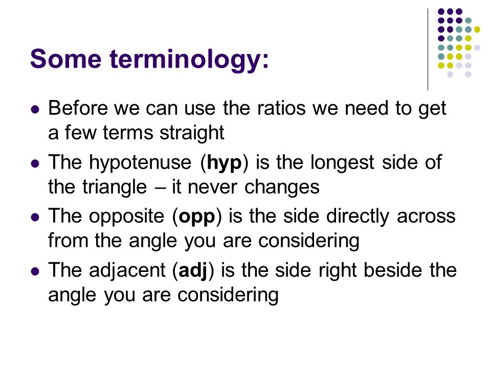 Some terminology: Before we can use the ratios we need to get a few terms straight.
