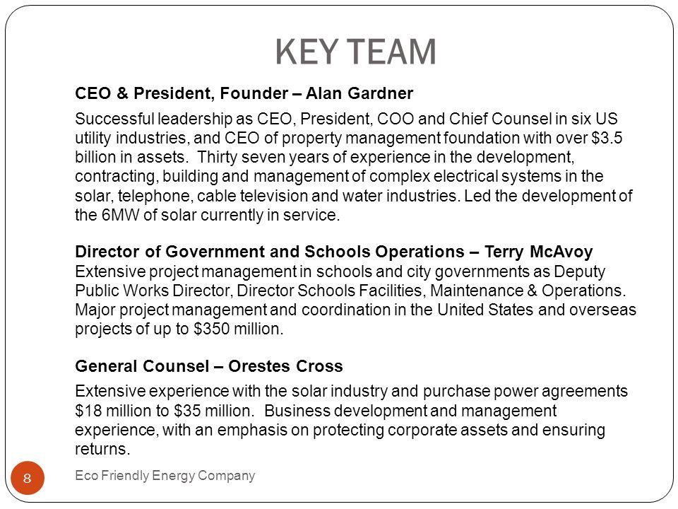 KEY TEAM CEO & President, Founder – Alan Gardner