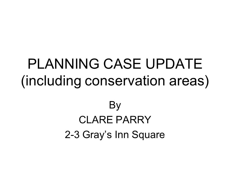 PLANNING CASE UPDATE (including conservation areas)