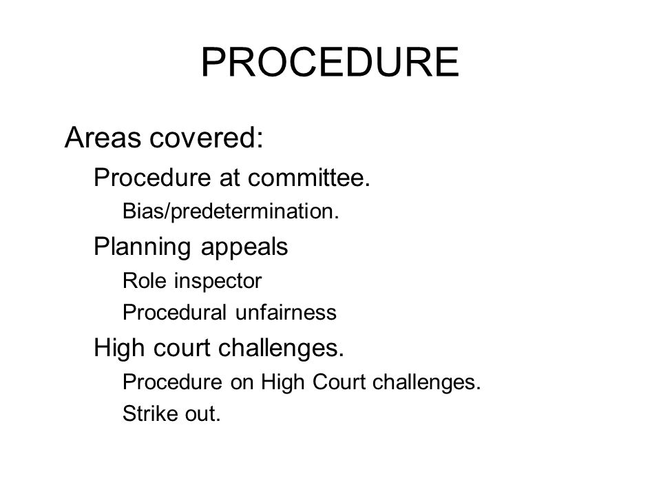 PROCEDURE Areas covered: Procedure at committee. Planning appeals