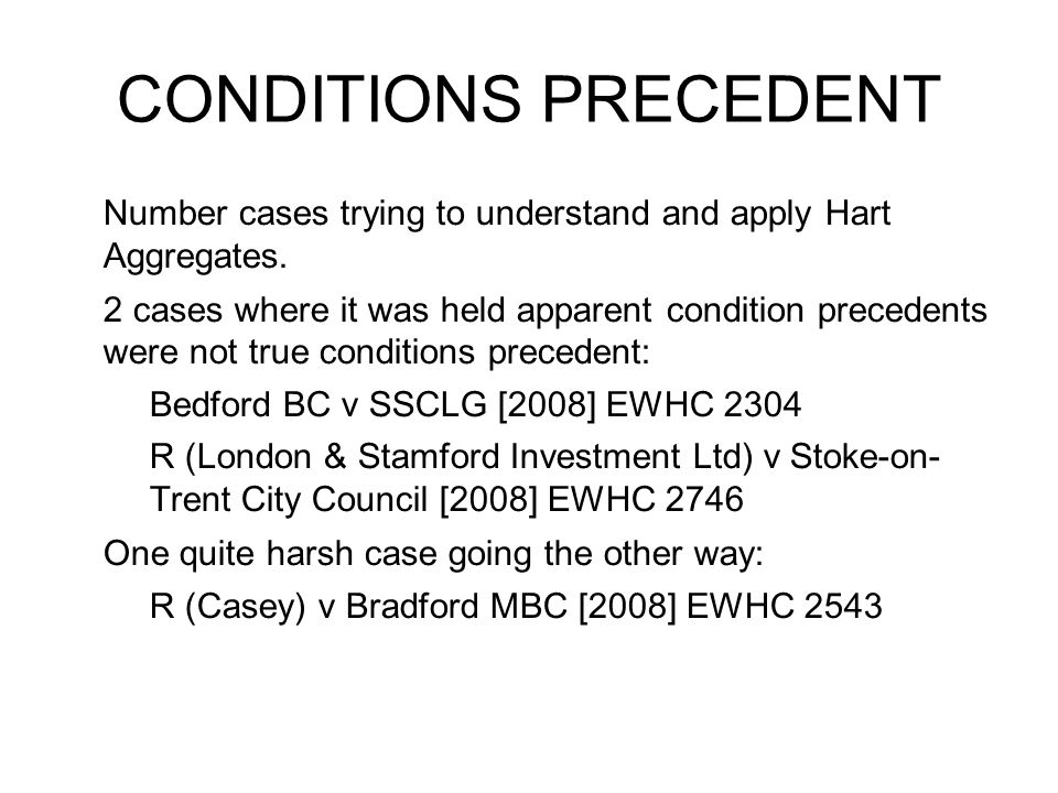 CONDITIONS PRECEDENT Number cases trying to understand and apply Hart Aggregates.