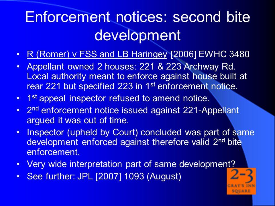 Enforcement notices: second bite development