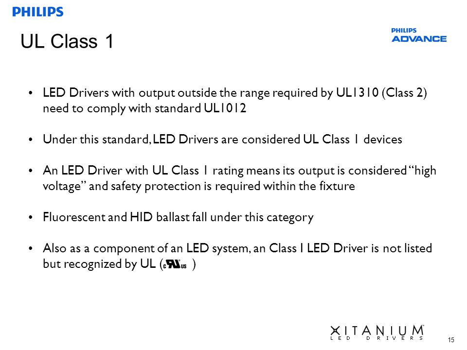 UL Class 1 LED Drivers with output outside the range required by UL1310 (Class 2) need to comply with standard UL1012.