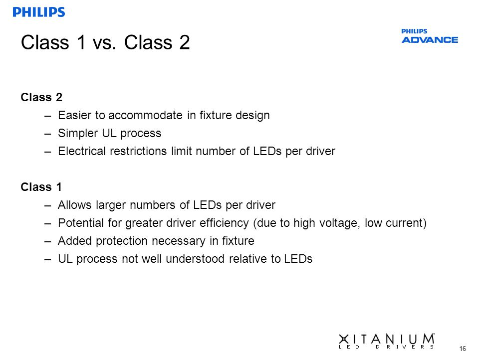 Class 1 vs. Class 2 Class 2 Easier to accommodate in fixture design