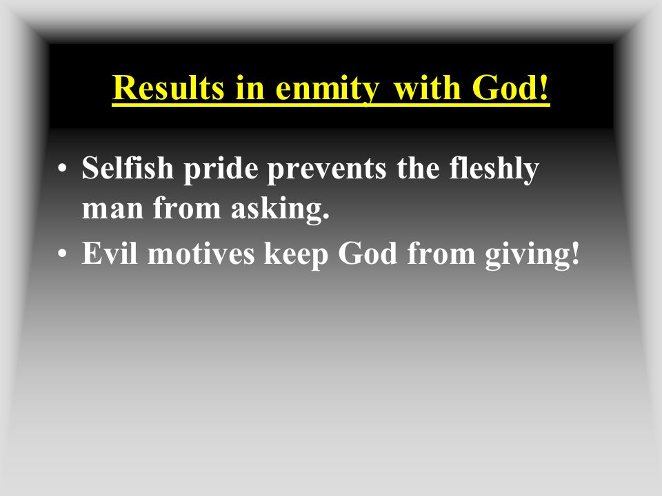 Results in enmity with God!