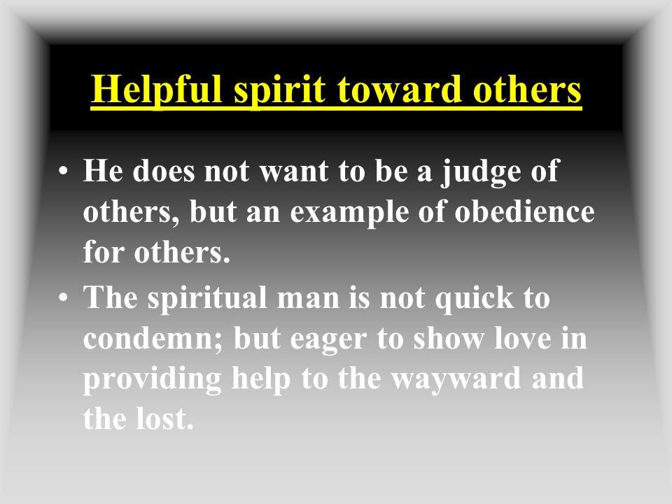 Helpful spirit toward others