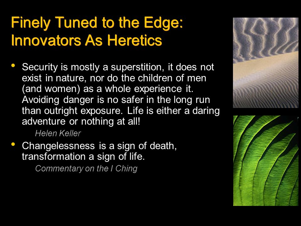 Finely Tuned to the Edge: Innovators As Heretics
