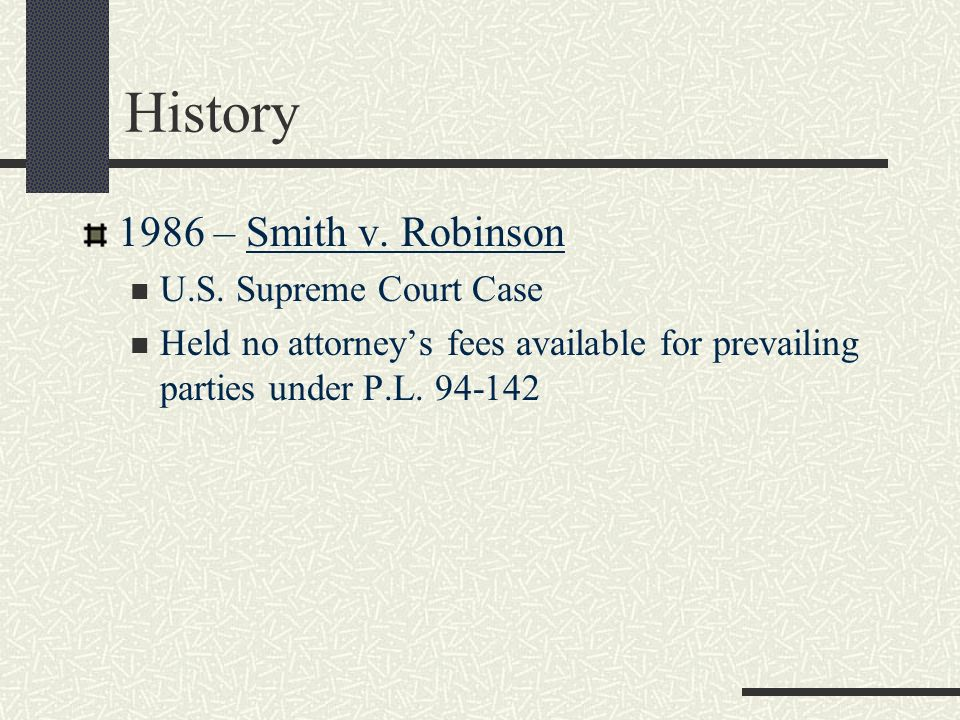 History 1986 – Smith v. Robinson U.S. Supreme Court Case