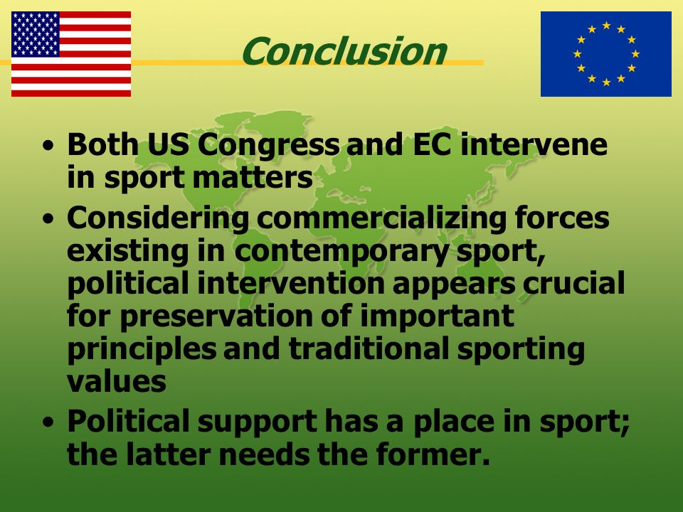 Conclusion Both US Congress and EC intervene in sport matters