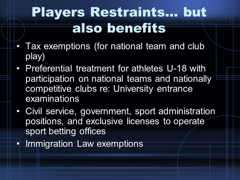 Players Restraints… but also benefits