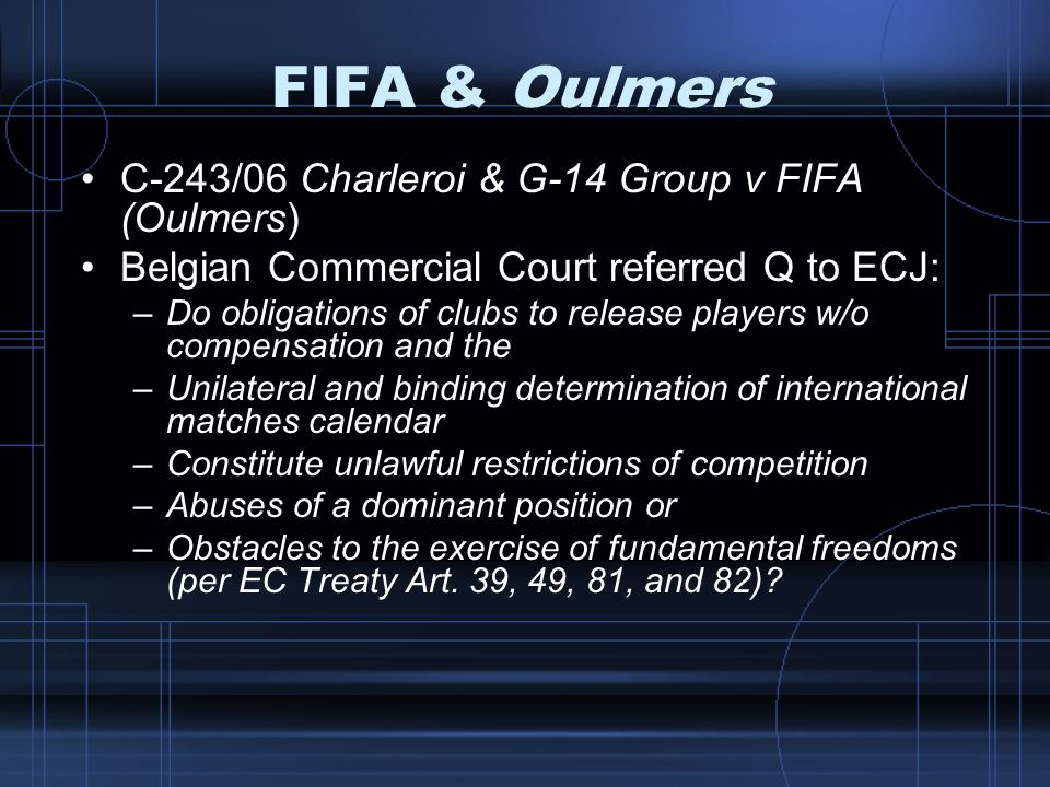 FIFA & Oulmers C-243/06 Charleroi & G-14 Group v FIFA (Oulmers)