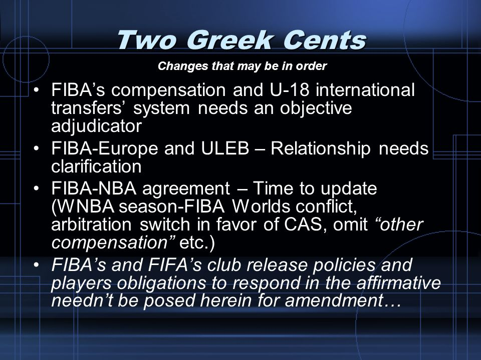 Two Greek Cents Changes that may be in order. FIBA's compensation and U-18 international transfers' system needs an objective adjudicator.
