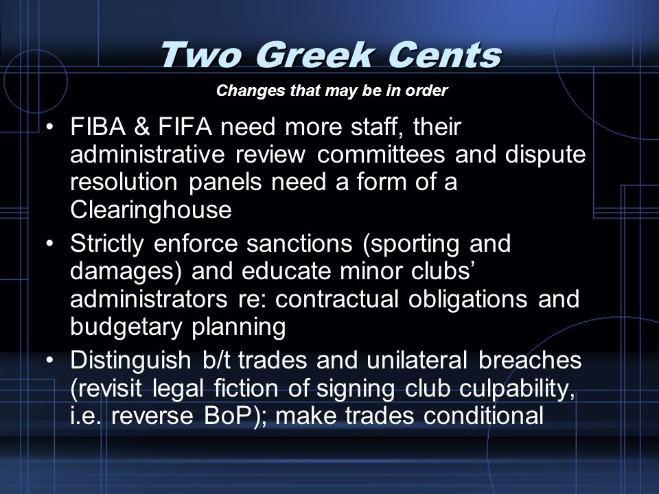 Two Greek Cents Changes that may be in order.